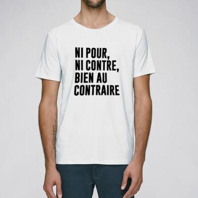 T-Shirt Homme Ni pour ni contre bien au contraire