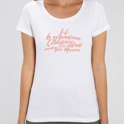 T-Shirt Femme jeune fille la quarantaine, célibataire, sans enfants, maintes fois marraine