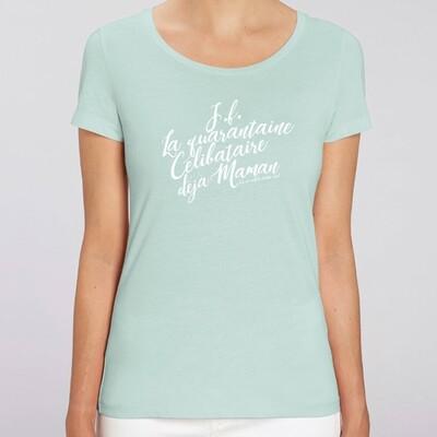 T-Shirt Femme jeune fille la quarantaine, célibataire, déjà maman