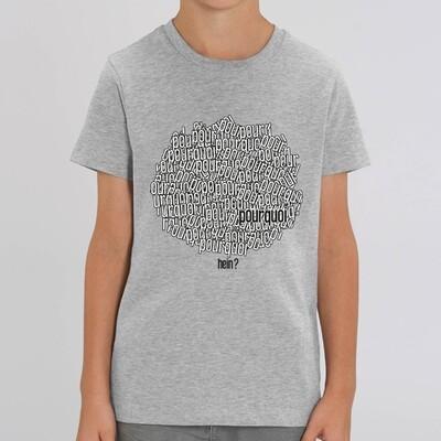 T-Shirt enfant pourquoi pourquoi pourquoi pourquoi