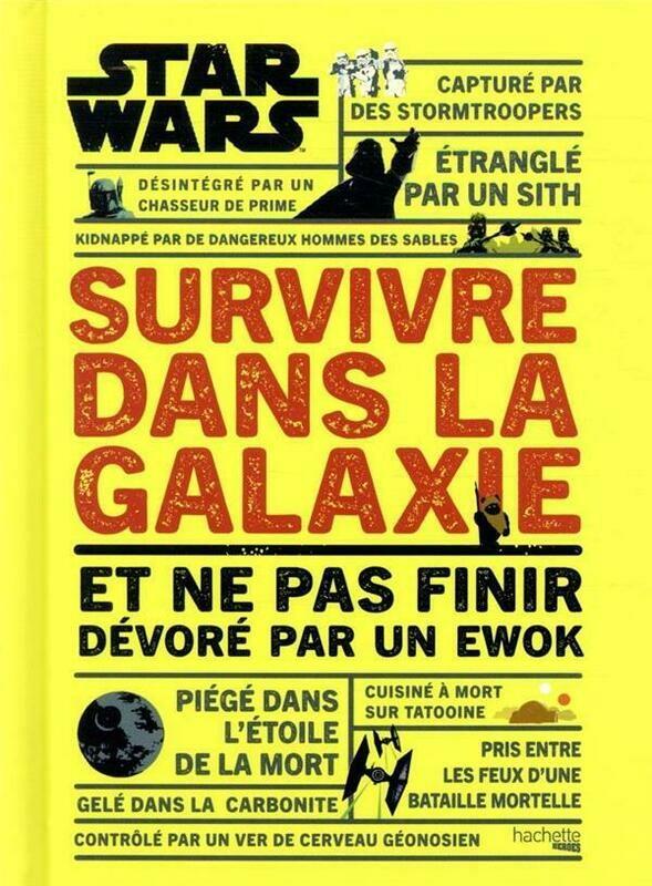 Livre jeu - Survivre dans la galaxie : et ne pas finir dévoré par un ewok