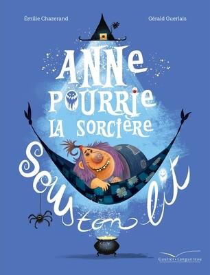 Livre enfant - Anne Pourrie, la sorcière sous ton lit