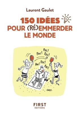Livre - 150 idées pour (ré)emmerder le monde