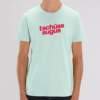 T-Shirt Tschüss sugus
