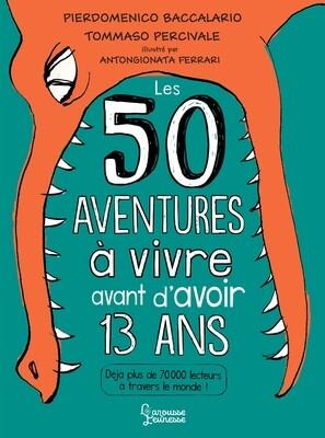 Livre enfant - 50 aventures à vivre avant d'avoir 13 ans