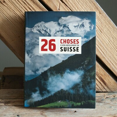 Livre - 26 choses à voir absolument en Suisse