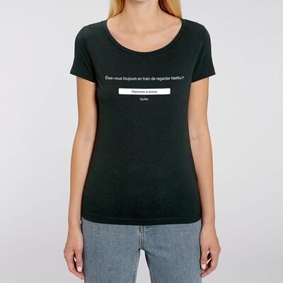 T-Shirt Particules Femme - Etes-vous toujours en train de regarder Netflix ?