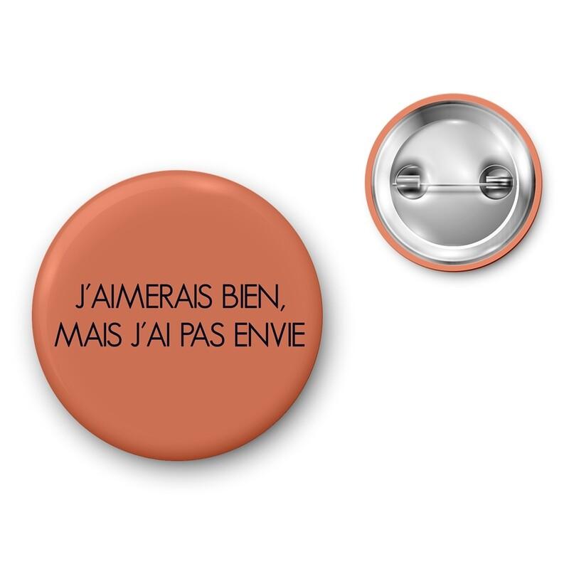 Badge Particules - J'aimerais bien mais j'ai pas envie