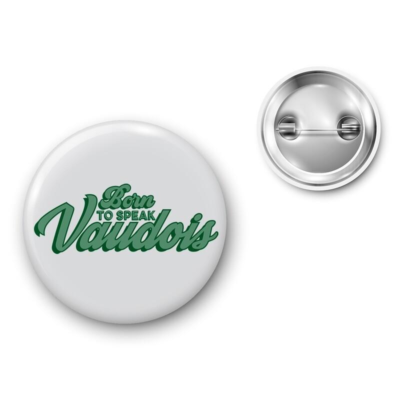 Badge Particules - Born to speak vaudois