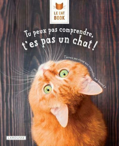 Livre - Le Cat Book, Tu peux pas comprendre, t'es pas un chat ♥️