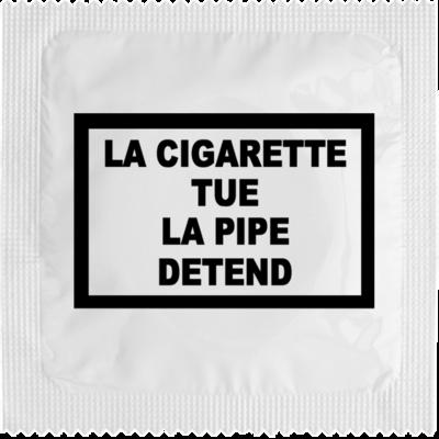 Préservatif La cigarette tue, la pipe détend