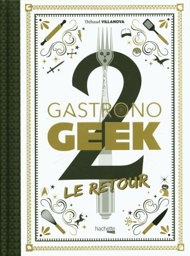 Livre de cuisne  - Gastronogeek 2, le retour ♥️