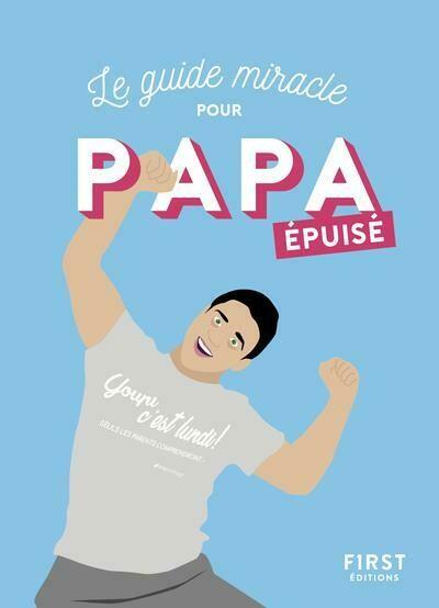 Livre humour - Le guide miracle pour Papa épuisé
