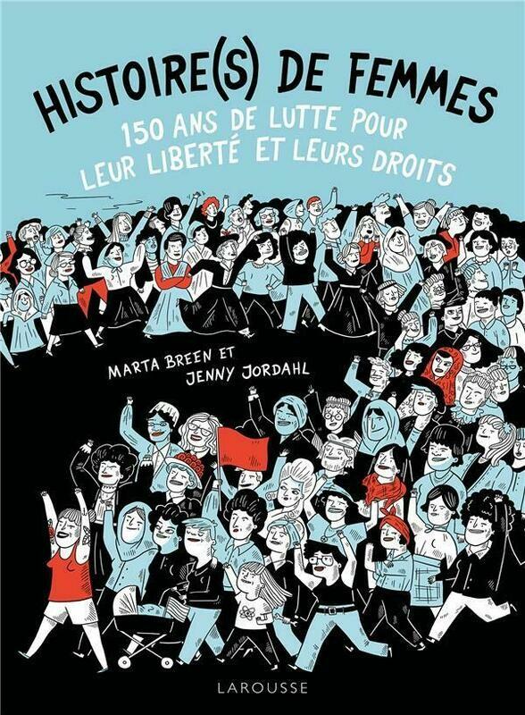 Livre - Histoires de Femmes - 150 ans de lutte pour leur liberté et leurs droits