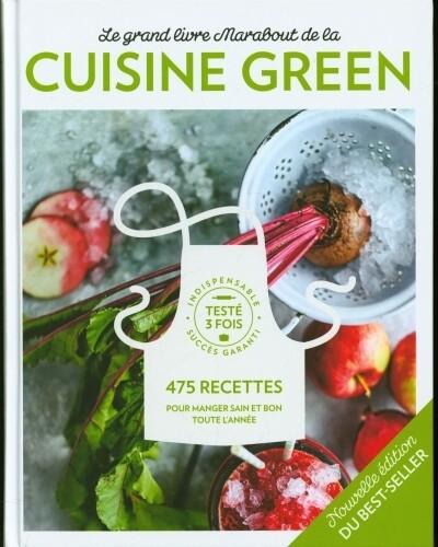 Livre cuisine - Le grand livre Marabout de la cuisine green : 475 recettes