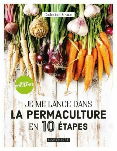 Beau livre - Je me lance dans la permaculture en 10 étapes ♥️