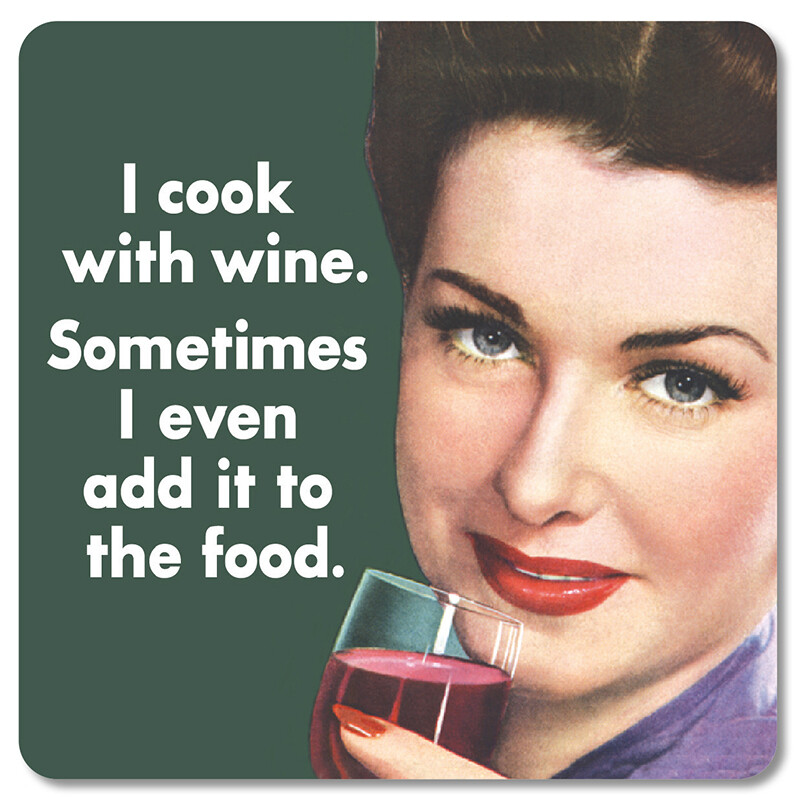 Sous-verre I cook with wine. Sometimes I even add it to the food