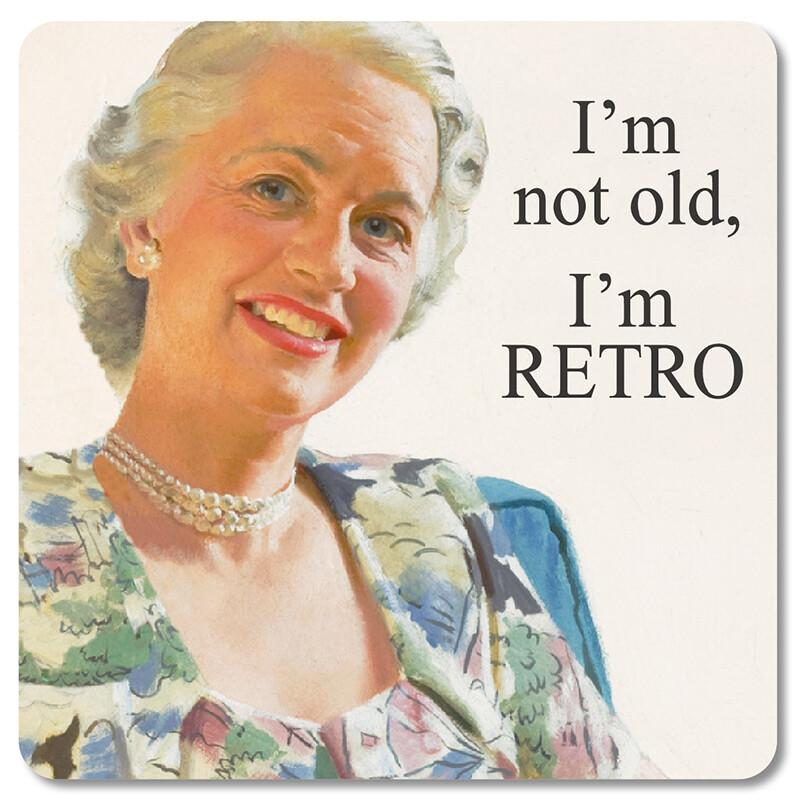Sous-verre I'm not old, I'm retro.