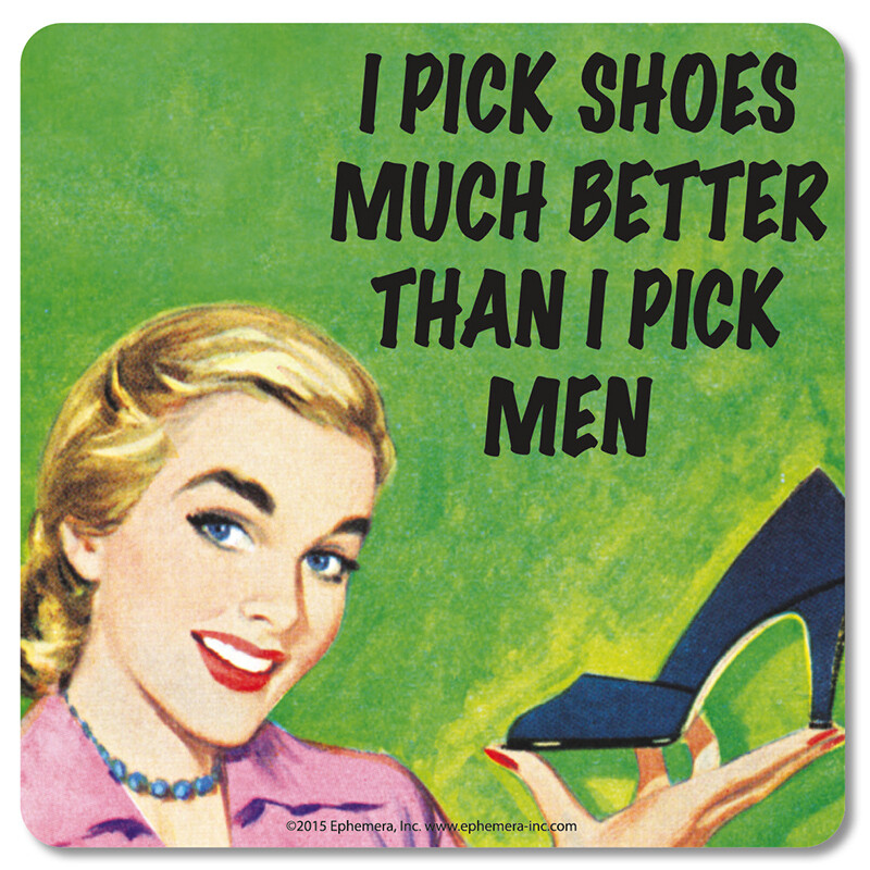 Sous-verre I pick shoes much netter than I pick men