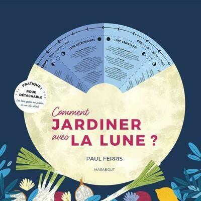 Livre jardinage - Comment jardiner avec la lune ?