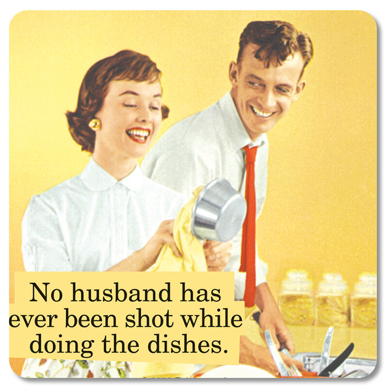 Sous-verre - No husband has ever been shot while doing the disches