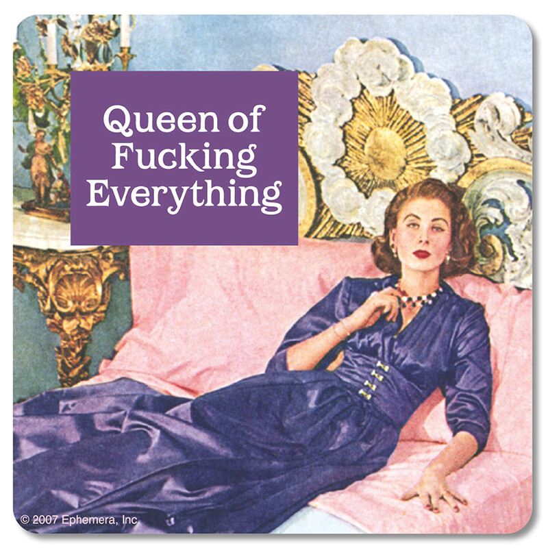 Sous-verre - Queen of Fucking everything