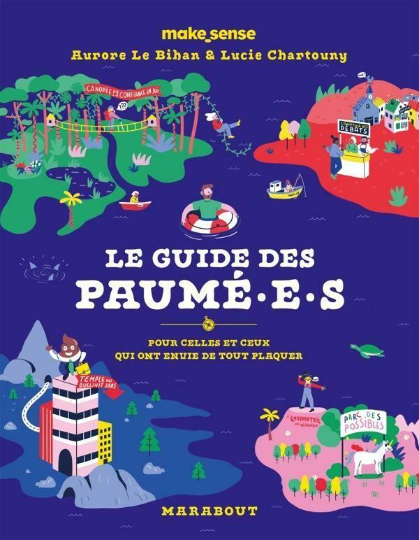 Livre - Le guide des Paumé.e.s pour celles et ceux qui veulent tout plaquer