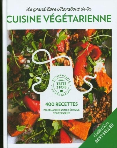 Livre cuisine - Le grand livre Marabout de la cuisine végétarienne : 400 recettes