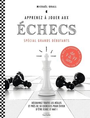 Livre pratique - Apprenez à jouer aux échecs : spécial grands débutants