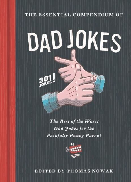 Livre Humour - The Essential Compendium of Dad Jokes (anglais)
