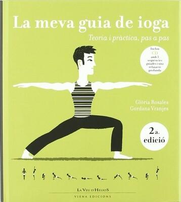 """Llibre """"La meva guia de Ioga: Teoria i pràctica, pàs a pàs"""" per Gloria Rosales i Gordana Vranjes."""