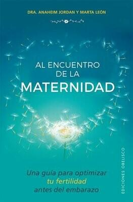 """Libro """"Al Encuentro de la Maternidad"""" - Dra. Anaheim Jordan & Marta León"""