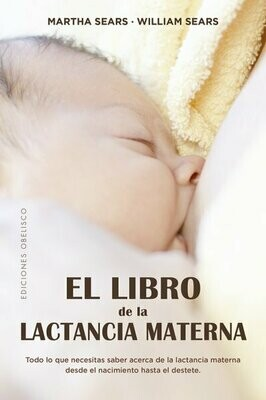 """""""El Libro de la Lactancia Materna"""" por Martha & William Sears"""