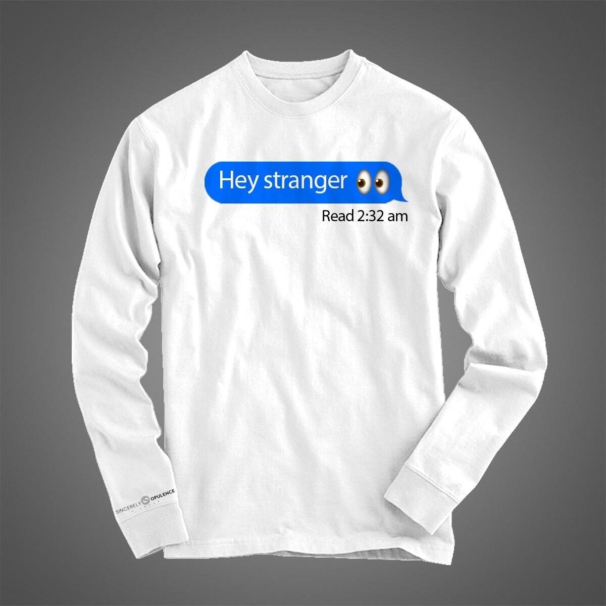 """""""Hey Stranger"""" Long Sleeve"""