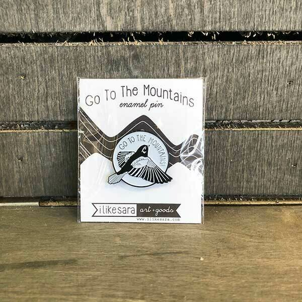 Go To The Mountains Pin