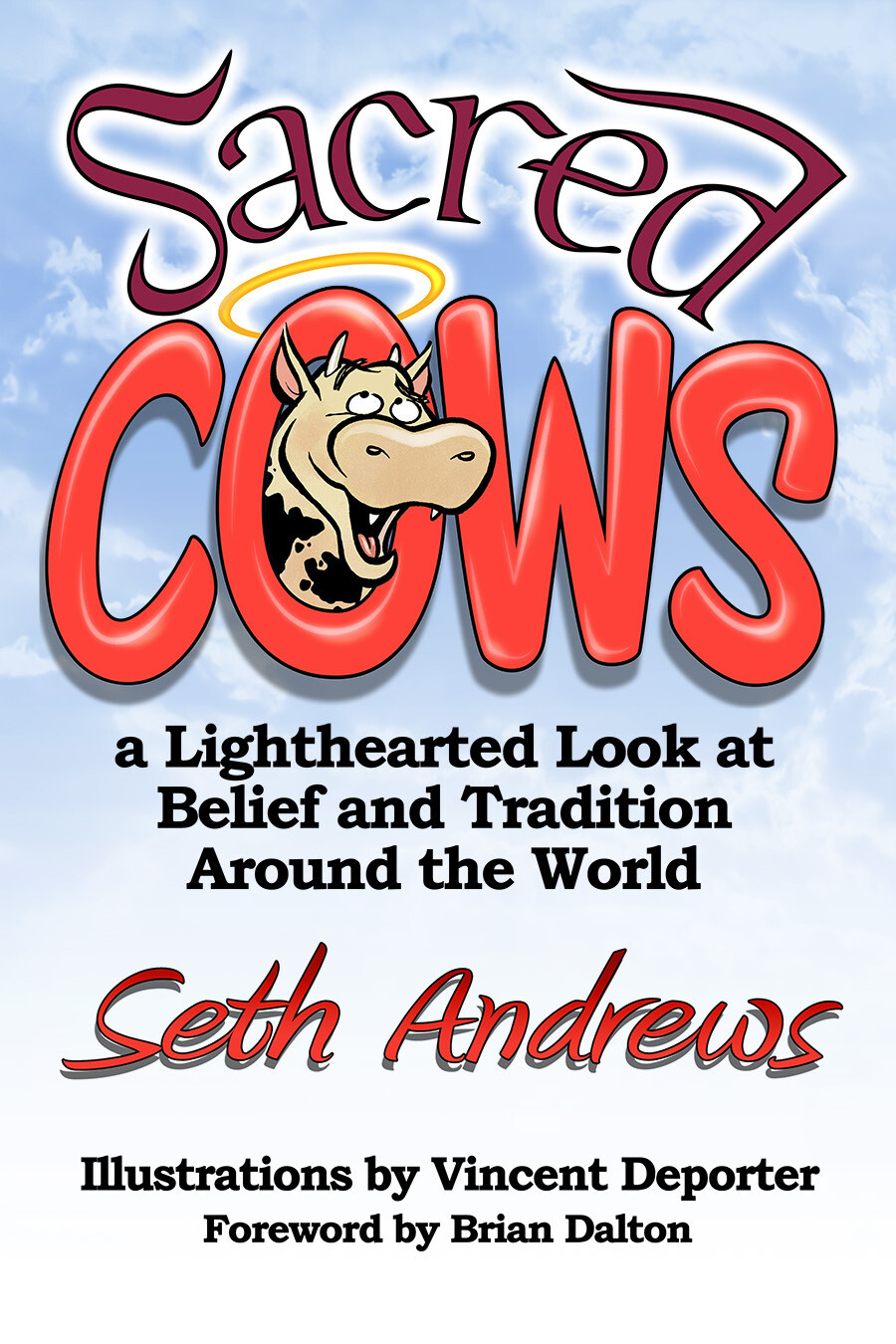 Sacred Cows: A Lighthearted Look at Belief and Tradition Around the World (Autographed.)