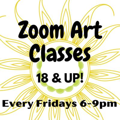 Zoom Art Class: 18 & up! (6-9pm)