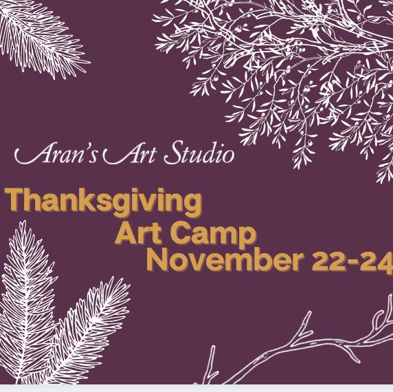 Thanksgiving Art Camp: Nov 22nd-24th