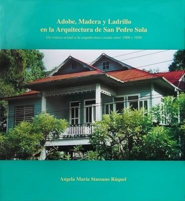 Adobe, Madera y Ladrillo en la Arquitectura de San Pedro Sula