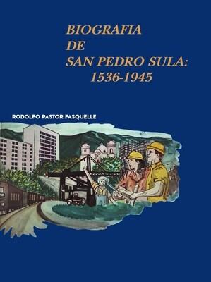 Biografía de San Pedro Sula: 1536-1954