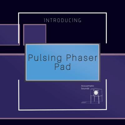 Pulsing Phaser Pad