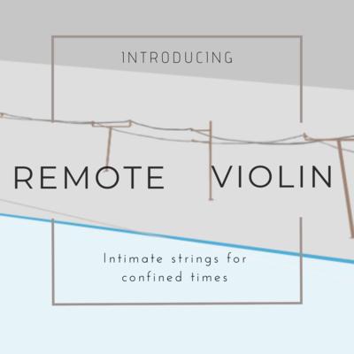 Remote Violin