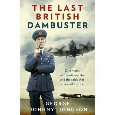 The Last British Dambuster - * Signed Copy*