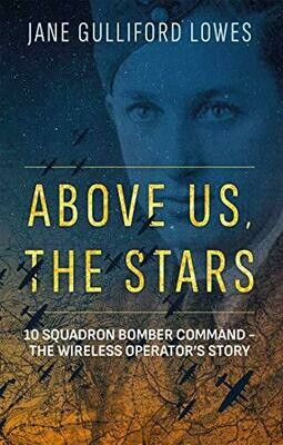 Above Us the Stars- 10 Squadron Bomber Command