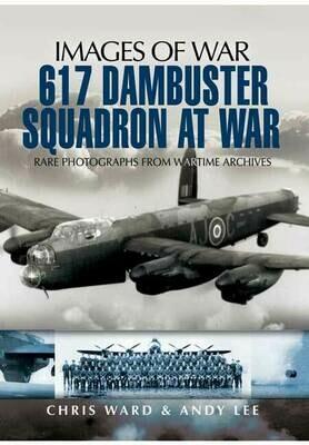 Images Of War 617 Dambuster Squadron At War