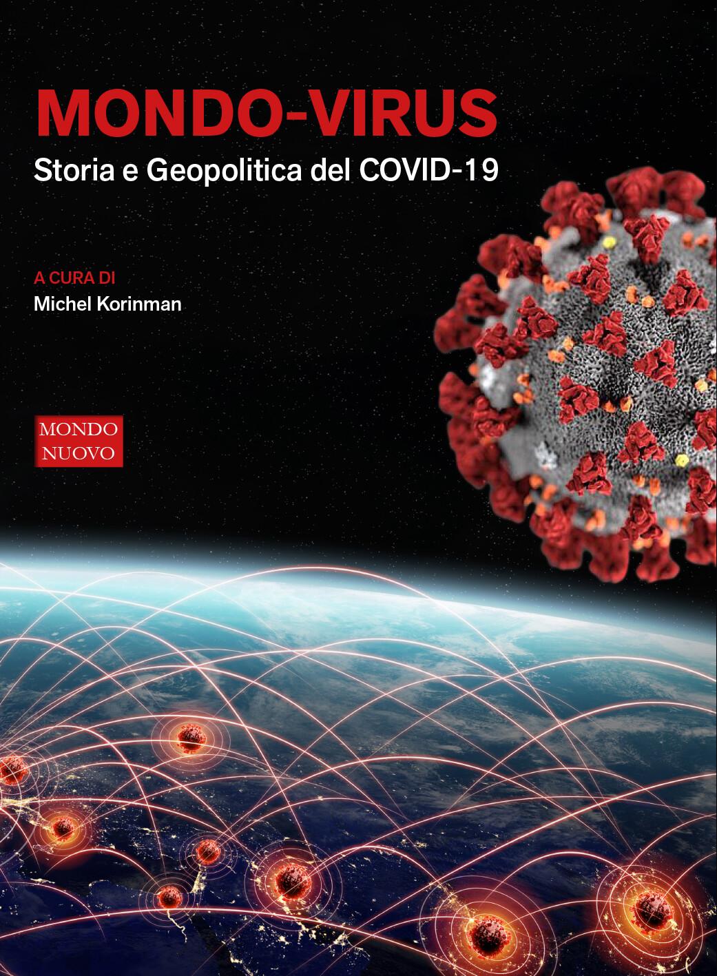 MONDO-VIRUS. Storia e Geopolitica del COVID-19