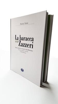 LA BARACCA DELLO ZAZZERI. Sapori, passioni e racconti in Alta Maremma