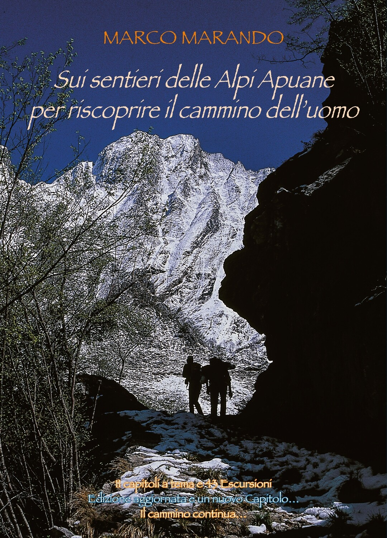 sui sentieri delle Alpi Apuane per riscoprire il cammino dell'uomo