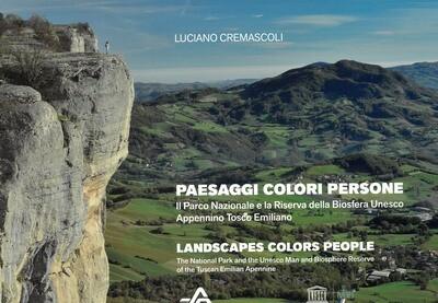 PAESAGGI COLORI PERSONE, Il Parco Nazionale e la Riserva della Biosfera Unesco Appennino Tosco Emiliano