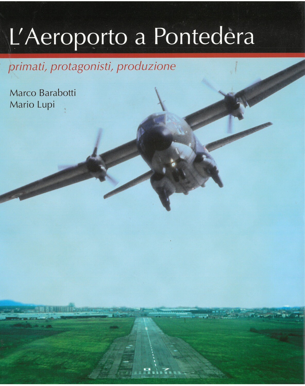 L'AEROPORTO A PONTEDERA, primati, protagonisti, produzione